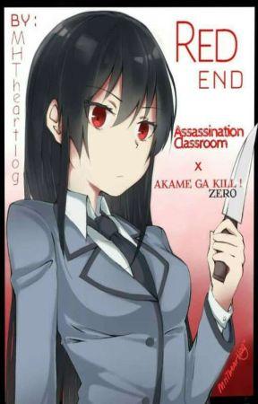 Red End || Akame Ga Kill!Zero X Assassination Classroom || Crossover by MHTheartlog