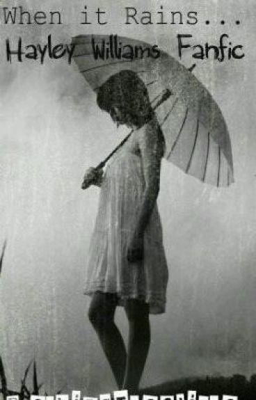 When It Rains(Hayley Williams GirlxGirl) by BreakingTheCliche