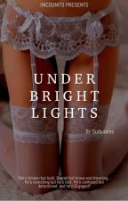 UNDER BRIGHT LIGHTS by dududalea