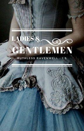 Ladies & Gentlemen [Ruthless Ravenwell - tome 1.5] by NineUnicorns