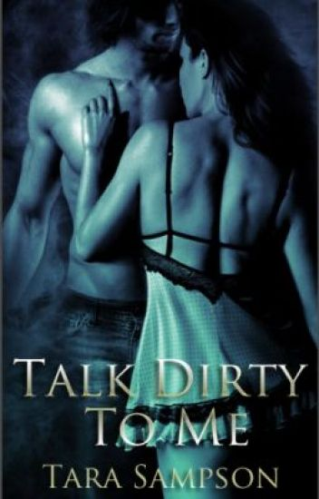 Talk Dirty to Me- Complete