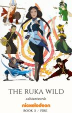 The Ruka Wild ↠ Book 3 > A:TLA  by xdistantwords