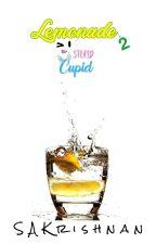 Lemonade 2 - Stupid Cupid by SAKrishnan