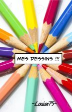 Mes dessins !!! by -Louise75-