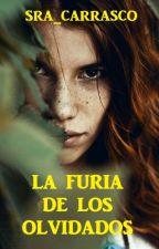 La furia de los olvidados by sra_carrasco