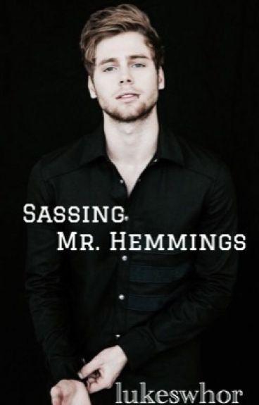 Sassing Mr. Hemmings || l.h ||