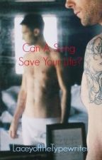 Can A Song Save Your Life? (An Adam Levine / The Voice FanFiction) by LaceyoftheTypewriter