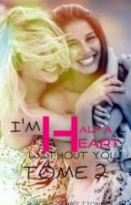 I'm Half a Heart without You {TOME 2} by AnaCam_Directioners