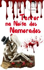 Terror na Noite dos Namorados ( Serão postados a partir de 12-06) by janduimarli