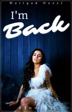 I'm Back. by Efoo313