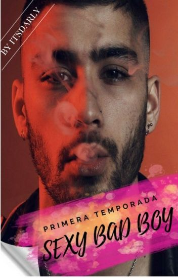 Sexy Bad Boy {1ra Temporada} Zayn malik & Tu -Terminada♦-