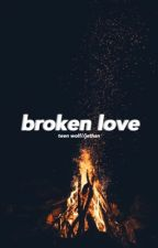 Broken Love - Jethan by deanzacharyt