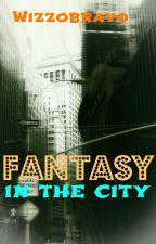 Fantasy in the City by wizzobravo