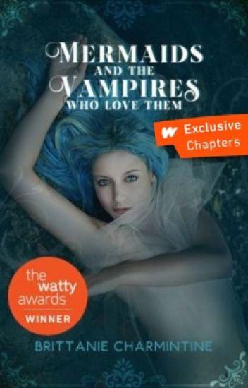 Mermaids and the Vampires Who Love Them (Winner Watty Award 2014)