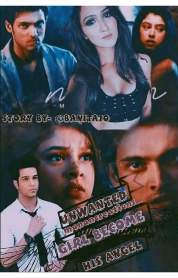 unwanted girl become My angel - ayushi prajapati - Wattpad