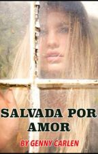 SALVADA POR AMOR by moon1900