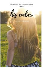 His ember by book_nerd2004