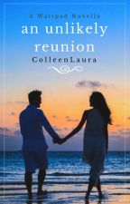 An Unlikely Reunion by ColleenLaura