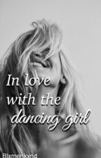In love with the dancing girl by Blxmenkxnd