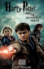 Harry Potter And The Engagement Month by WattRowling