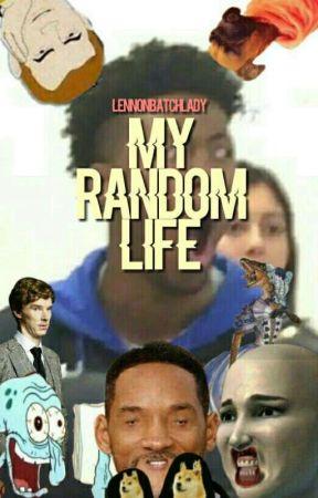 ✔MY RANDOM LIFE by LennonBatchLady