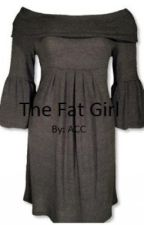 The Fat Girl by Dude_ImLexy
