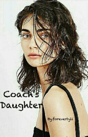 Coach's Daughter {TEEN WOLF} by forevertyli