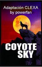 COYOTE SKY (adaptación CLEXA) by powerfan23