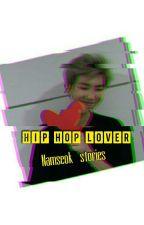 [5] Hip Hop Lover [Namseok] ✔ by streddl