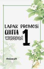 Lapak Promosi Cerita Wattpad [OPEN] by fdhlmln29