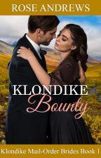 Klondike Bounty: Klondike Mail-Order Brides, #1 by vintage_mari