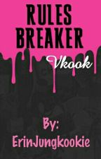 Rules Breaker• Vkook by ErinJungkookie