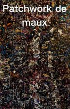 Patchwork de maux by N-Hell-ly