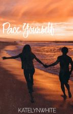 Pace Yourself ✅ by k8lynwrites