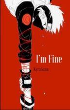 I'm Fine by Kyra6ann