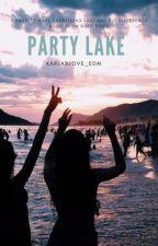 Party Lake (5 days) by karlablove_edm