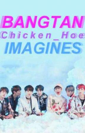 Bangtan Imagines  by Chicken_Hoe