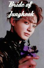 Bride of Jungkook ( Jungkook x reader) by Sakeera_X