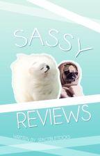 SASSY REVIEWS by SpaceButtocks