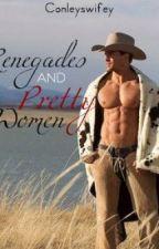 Renegades and Pretty Women by conleyswifey
