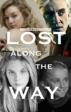 Lost Along the Way {Draco Malfoy Love Story} by bookobsessedandproud
