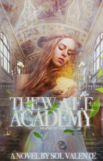 The W.A.F.E. Academy