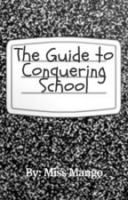 The Guide to Conquering School by the_miss_mango