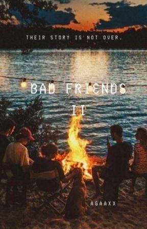 Bad Friends 2 by Agaaxx