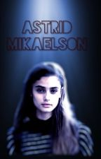 Astrid Mikaelson// There Little Star by ggg1204