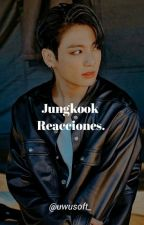 Jungkook Reacciones~! by EsposadeJungkook7u7