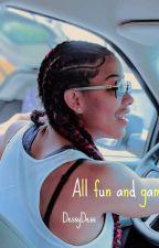 All Fun And Games  by yafavoriteloner