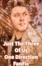 Just the Three of Us (One Direction fanfic) by DistractedTruth