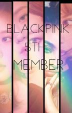 BlackPink 5th Member by LiitlePiieceOf