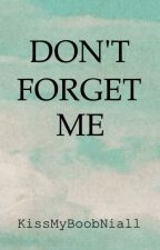 Don't Forget Me |H.S| {Shot} by KissMyBoobLiam